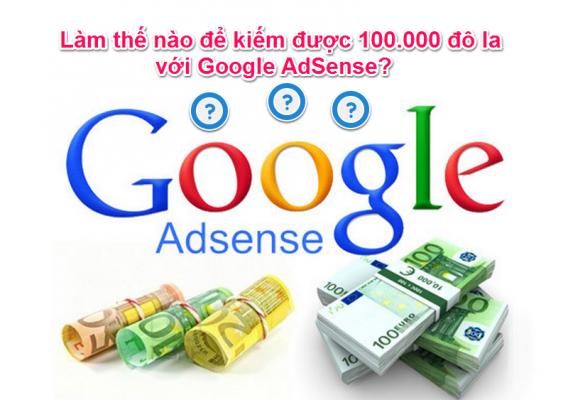 Hướng dẫn đăng ký Google AdSense cho Website và nhận tiền từ Google